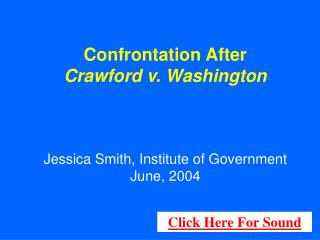Confrontation After  Crawford v. Washington Jessica Smith, Institute of Government June, 2004