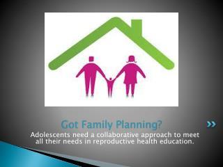 Got Family Planning?