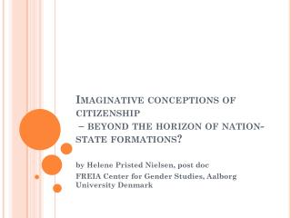 Imaginative conceptions of citizenship  – beyond the horizon of nation-state formations?