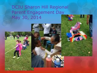 DCIU Sharon Hill Regional  Parent Engagement Day  May 30, 2014