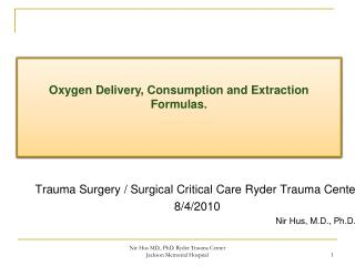 Trauma Surgery / Surgical Critical Care Ryder Trauma Center 8/4/2010