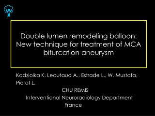 Double lumen remodeling balloon: New technique for treatment of MCA bifurcation aneurysm