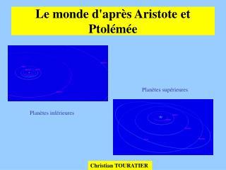 Le monde d'après Aristote et Ptolémée