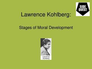 Lawrence Kohlberg: