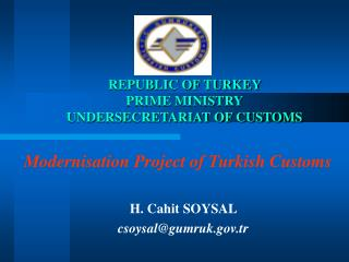 REPUBLIC OF TURKEY PRIME MINISTRY UNDERSECRETARIAT OF CUSTOMS