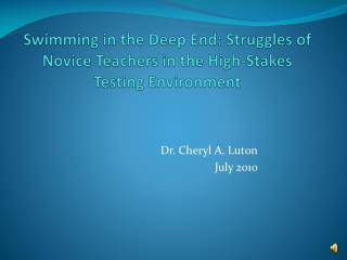 Swimming in the Deep End: Struggles of Novice Teachers in the High-Stakes Testing Environment