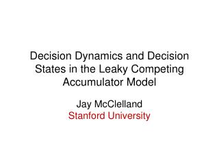 Decision Dynamics and Decision States in the Leaky Competing Accumulator Model