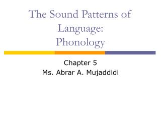 The Sound Patterns of Language:  Phonology