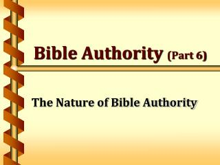 Bible Authority  (Part 6)