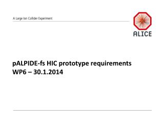 pALPIDE-fs  HIC prototype requirements WP6 – 30.1.2014