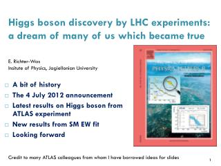 Higgs boson discovery by LHC experiments: a dream of many  of  us which became true