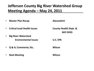 Jefferson County  Big River Watershed Group Meeting Agenda – May  24,  2011