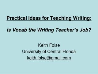 Practical Ideas for Teaching Writing:   Is Vocab the Writing Teacher�s Job?