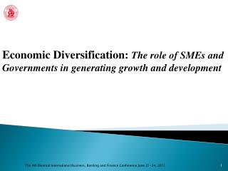 Economic Diversification:  The role of SMEs and Governments in generating growth and development