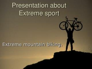 Presentation about Extreme sport
