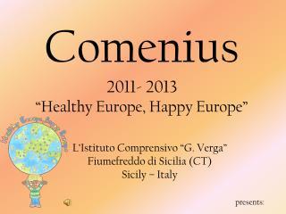 """L'Istituto Comprensivo """"G. Verga"""" Fiumefreddo di Sicilia (CT) Sicily – Italy presents:"""