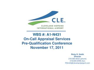 WBS #: A1-N431 On-Call Appraisal Services  Pre-Qualification Conference November 17, 2011