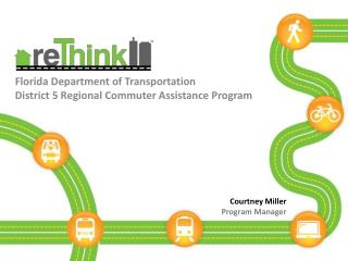 Florida Department of Transportation  District 5 Regional Commuter Assistance Program