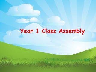 Year 1 Class Assembly