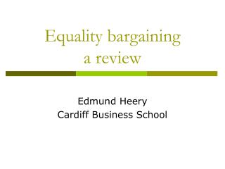 Equality bargaining  a review