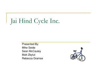 Jai Hind Cycle Inc.