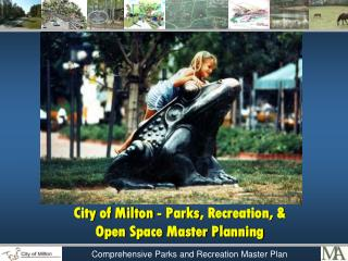 City of Milton - Parks , Recreation, &  Open Space Master Planning