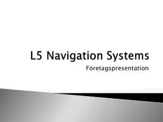 L5 Navigation Systems
