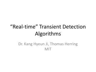 """Real-time"" Transient Detection Algorithms"
