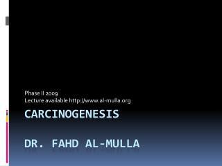CARCINoGENESIS  Dr. Fahd AL-MULLA