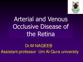 Arterial and Venous Occlusive Disease of the Retina