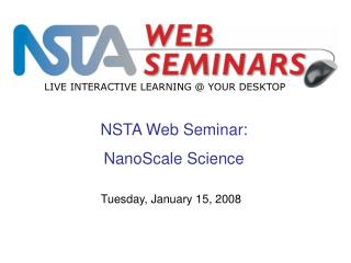 NSTA Web Seminar: NanoScale Science