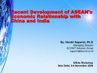Recent Development of ASEAN's Economic Relationship with China and India