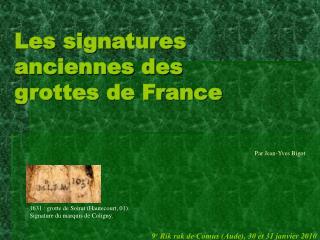Les signatures anciennes des grottes de France