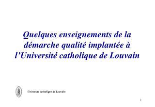 Quelques enseignements de la d marche qualit  implant e   l Universit  catholique de Louvain
