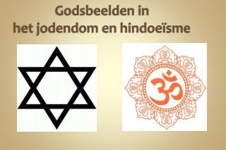 Godsbeelden in  het  jodendom  en hindoeïsme