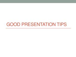 Good presentation tips