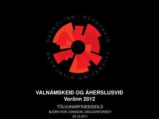 TÖLVUNARFRÆÐIDEILD BJÖRN ÞÓR JÓNSSON, DEILDARFORSETI 28.10.2011