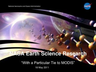 NASA Earth Science Research    With a Particular Tie to MODIS