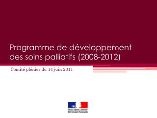 Programme de d veloppement  des soins palliatifs 2008-2012
