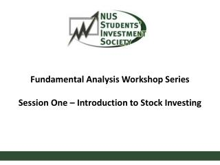 Fundamental Analysis Workshop Series Session One – Introduction to Stock Investing