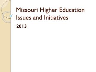 Missouri Higher Education Issues and Initiatives