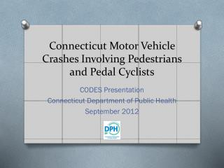 Connecticut Motor Vehicle Crashes Involving Pedestrians and Pedal Cyclists