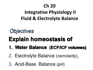 Ch 20  Integrative Physiology II Fluid & Electrolyte Balance