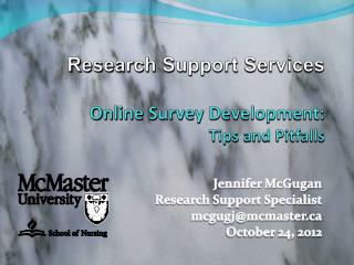 Research Support Services  Online Survey Development:  Tips and Pitfalls