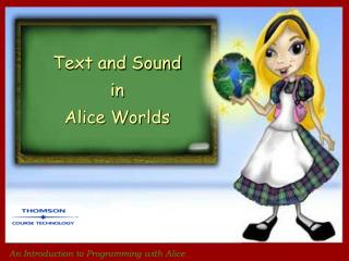 Text and Sound in Alice Worlds