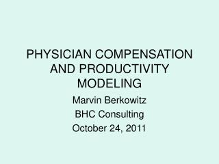 PHYSICIAN COMPENSATION AND PRODUCTIVITY MODELING