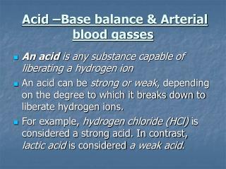 Acid –Base balance & Arterial blood gasses