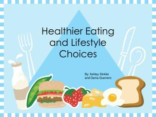 Healthier Eating and Lifestyle Choices
