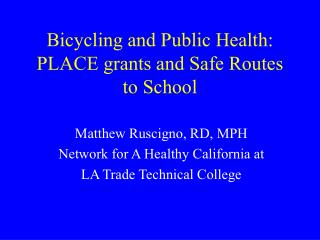 Bicycling and Public Health: PLACE grants and Safe Routes to School