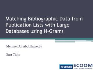 Matching  Bibliographic Data from Publication Lists with Large Databases using N-Grams